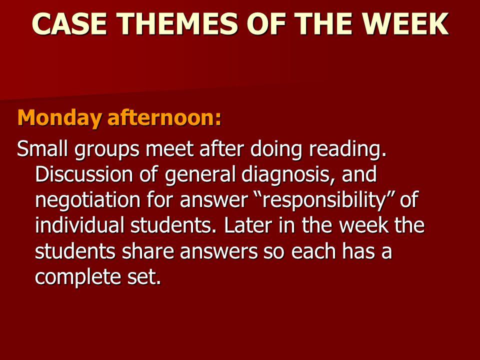 CASE THEMES OF THE WEEK Monday afternoon: