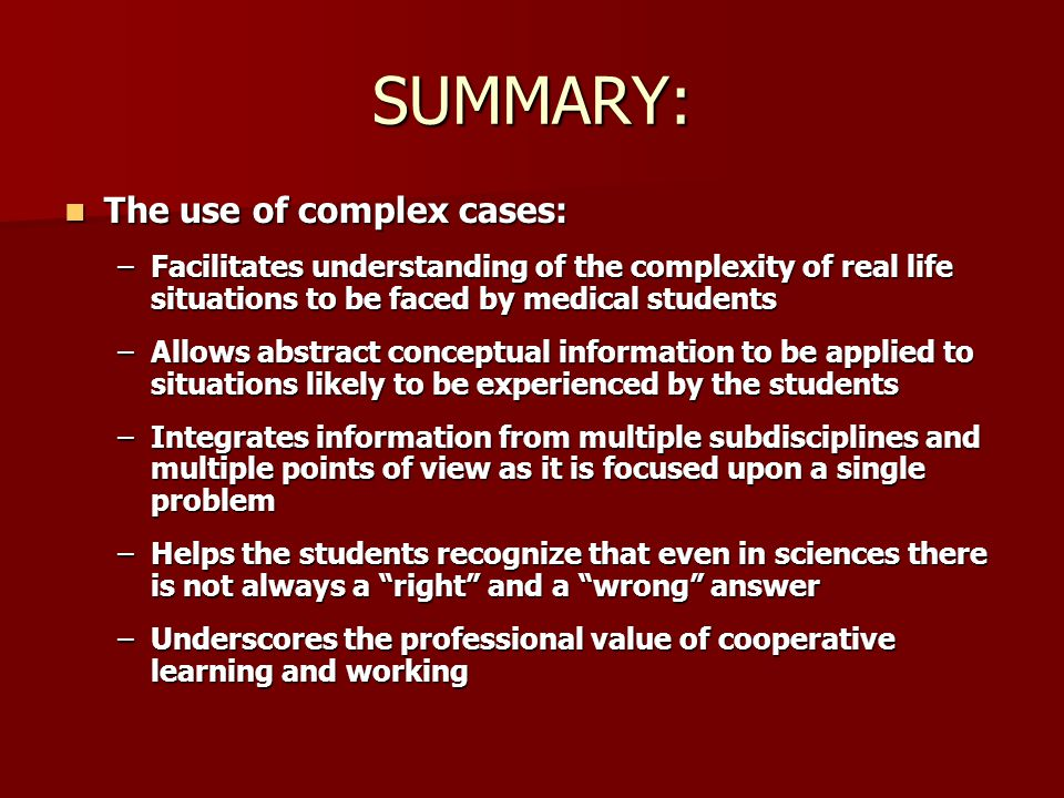 SUMMARY: The use of complex cases: