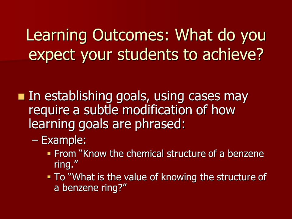 Learning Outcomes: What do you expect your students to achieve