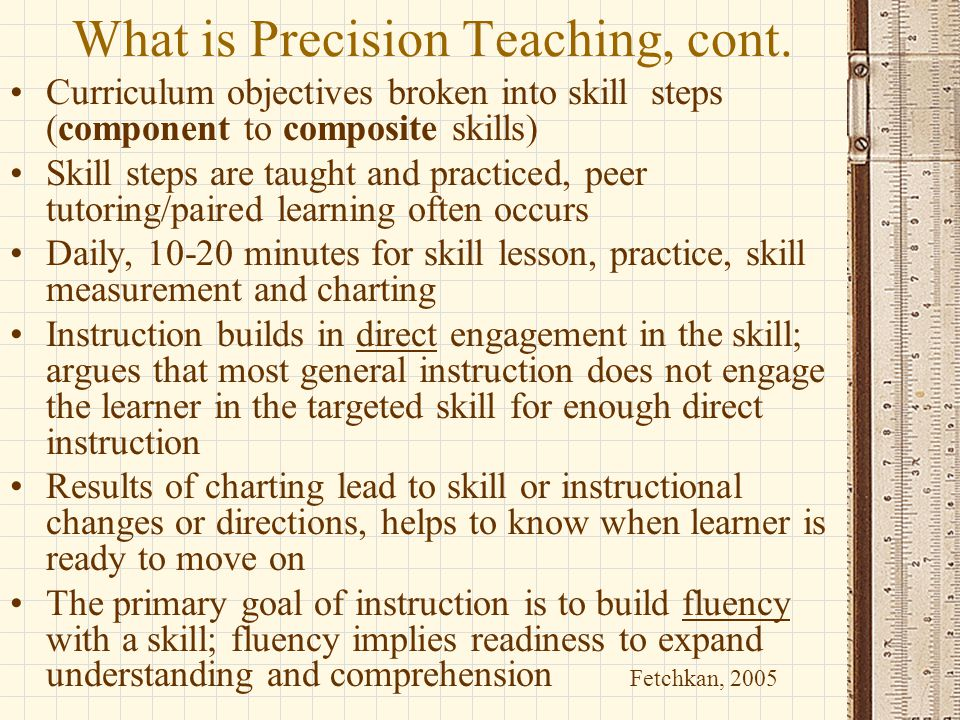 What is Precision Teaching, cont.