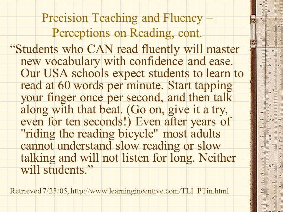 Precision Teaching and Fluency – Perceptions on Reading, cont.