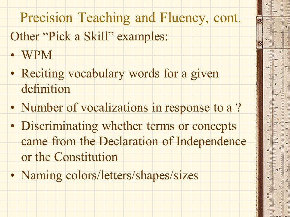 Precision Teaching and Fluency, cont.