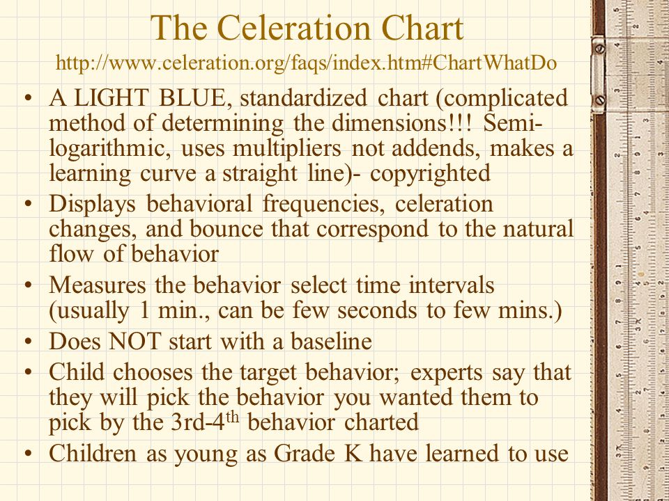 The Celeration Chart http://www. celeration. org/faqs/index