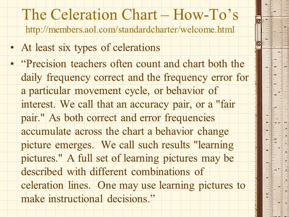 The Celeration Chart – How-To's http://members. aol