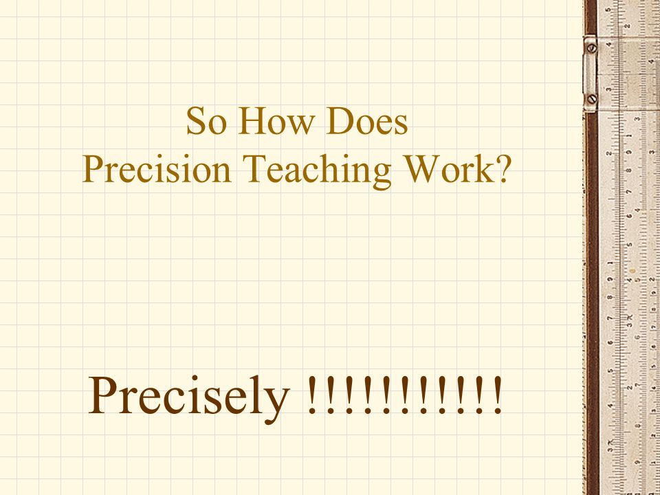 So How Does Precision Teaching Work