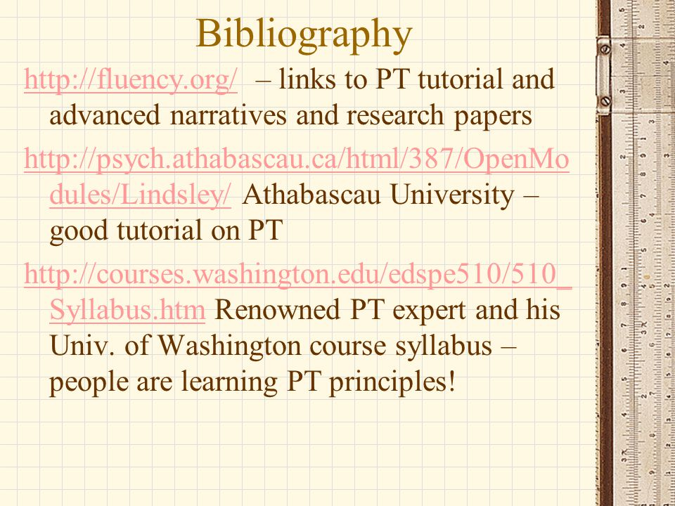 Bibliography http://fluency.org/ – links to PT tutorial and advanced narratives and research papers.
