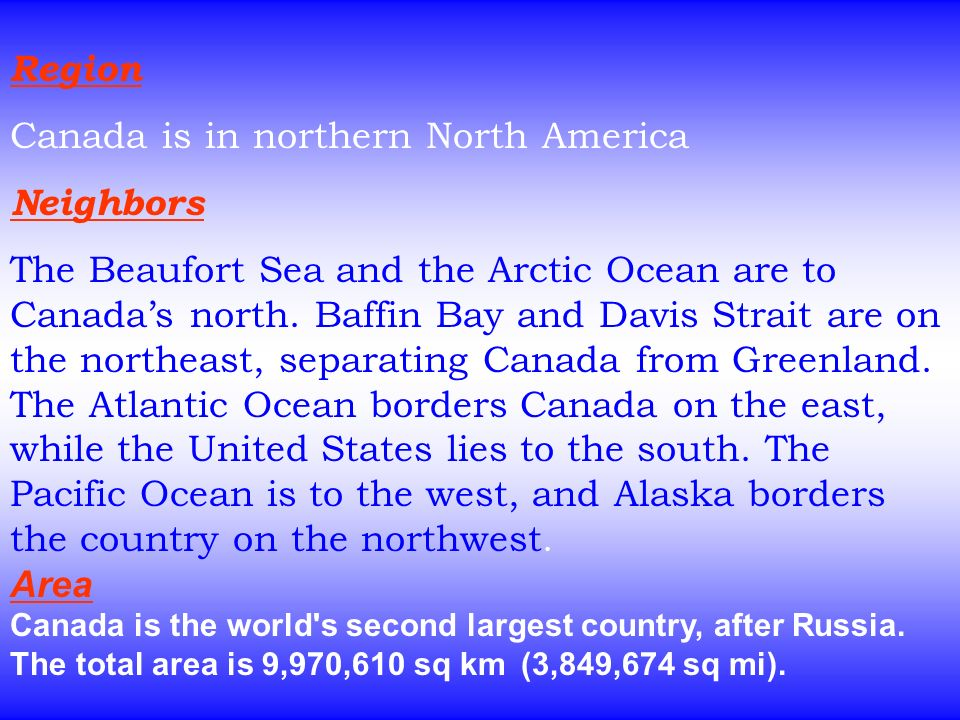 Canada is in northern North America Neighbors