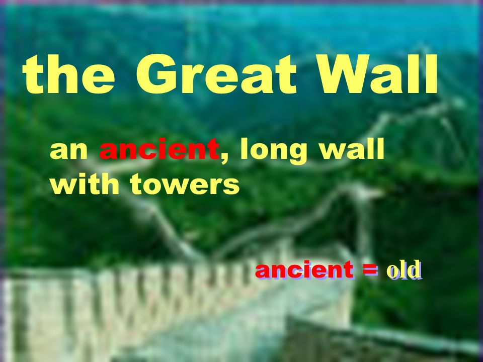the Great Wall an ancient, long wall with towers ancient = old