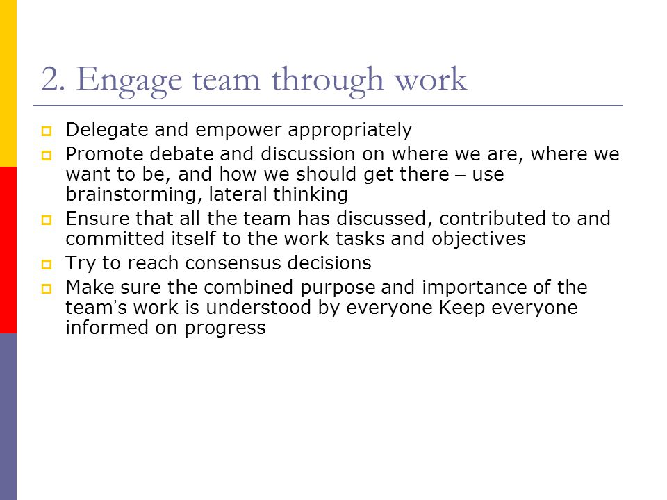 2. Engage team through work