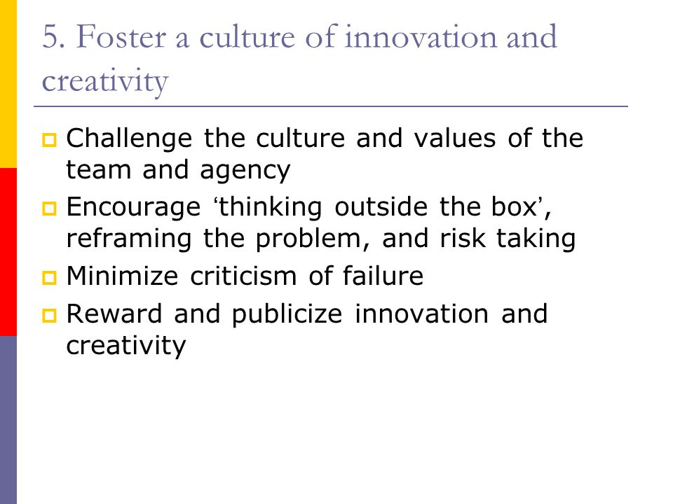 5. Foster a culture of innovation and creativity
