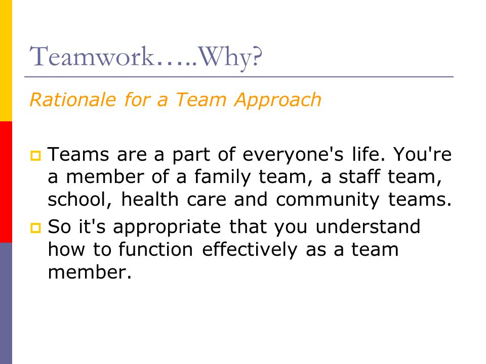 Teamwork…..Why Rationale for a Team Approach