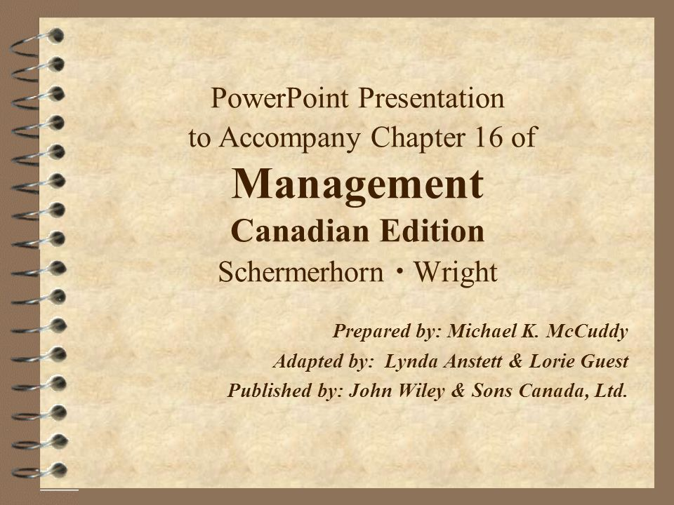 PowerPoint Presentation to Accompany Chapter 16 of Management Canadian Edition Schermerhorn  Wright