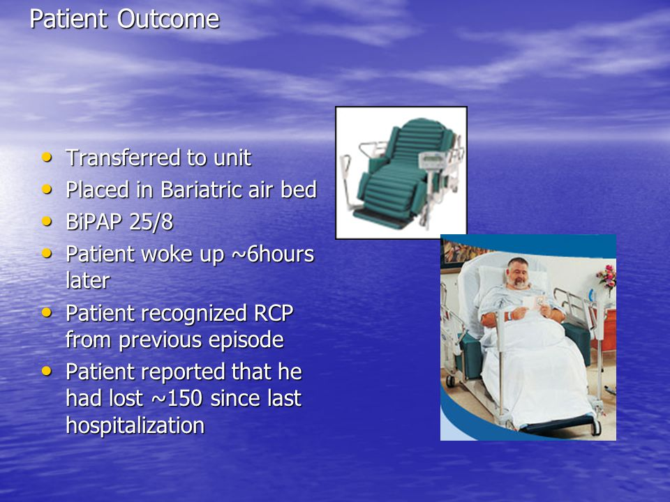 Patient Outcome Transferred to unit Placed in Bariatric air bed