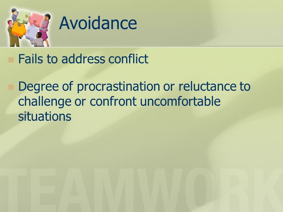 Avoidance Fails to address conflict