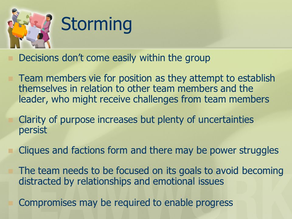 Storming Decisions don't come easily within the group