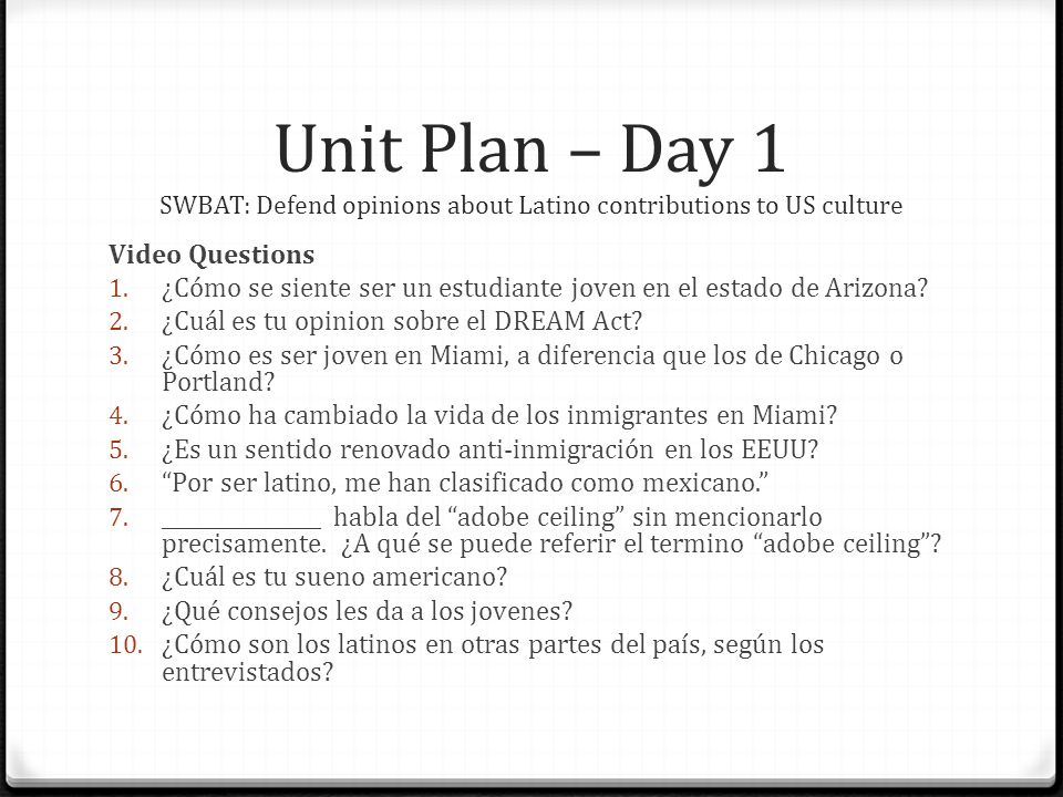 Unit Plan – Day 1 SWBAT: Defend opinions about Latino contributions to US culture