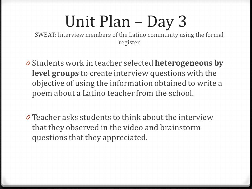 Unit Plan – Day 3 SWBAT: Interview members of the Latino community using the formal register