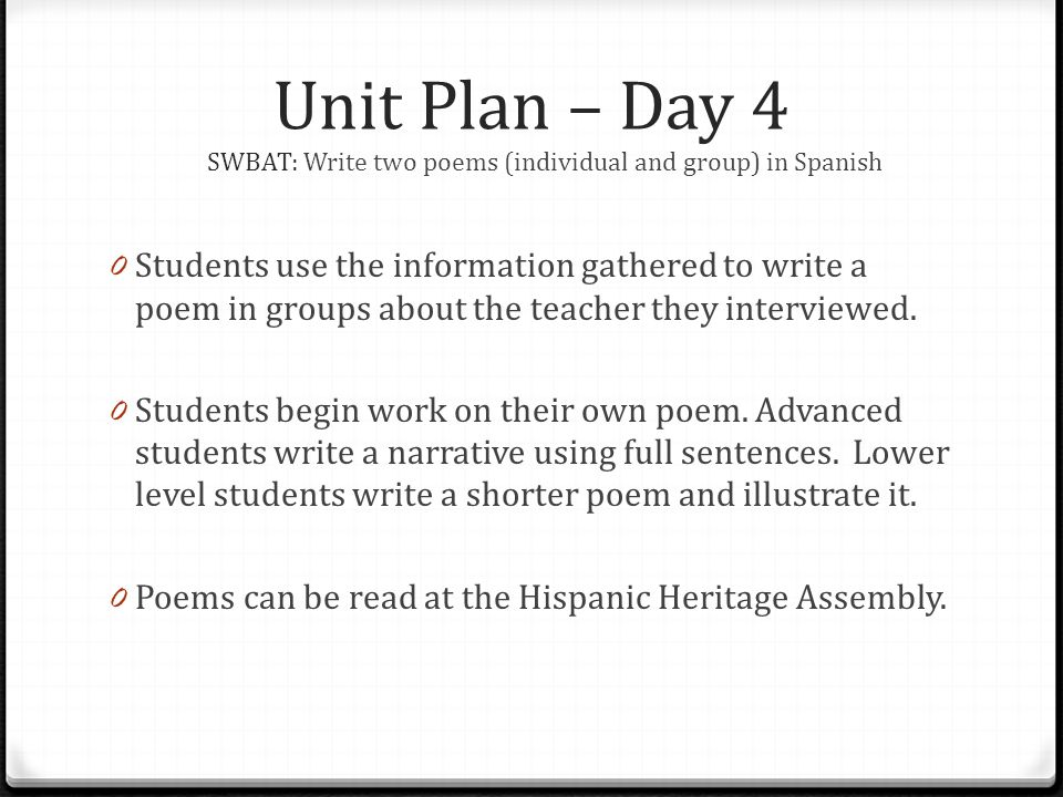 Unit Plan – Day 4 SWBAT: Write two poems (individual and group) in Spanish