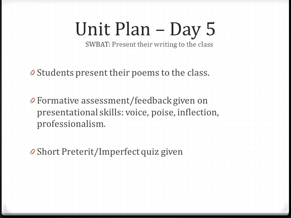 Unit Plan – Day 5 SWBAT: Present their writing to the class