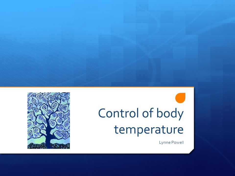 Control of body temperature