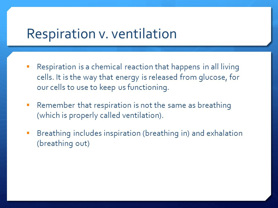 Respiration v. ventilation