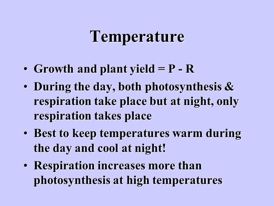 Temperature Growth and plant yield = P - R