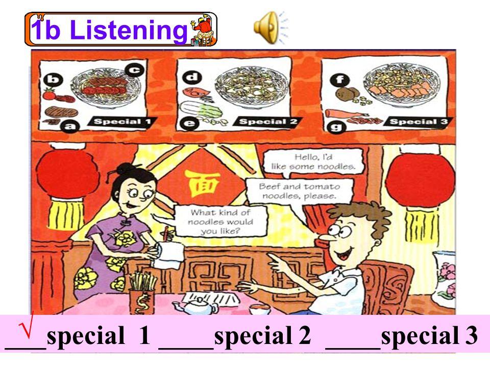1b Listening √ ___special 1 ____special 2 ____special 3