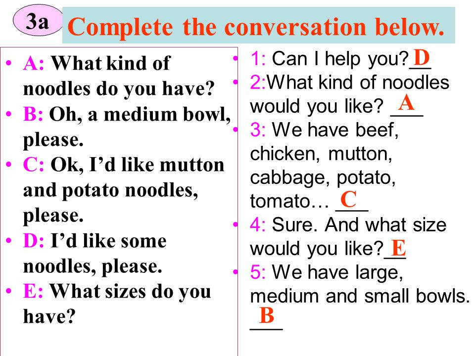 Complete the conversation below.