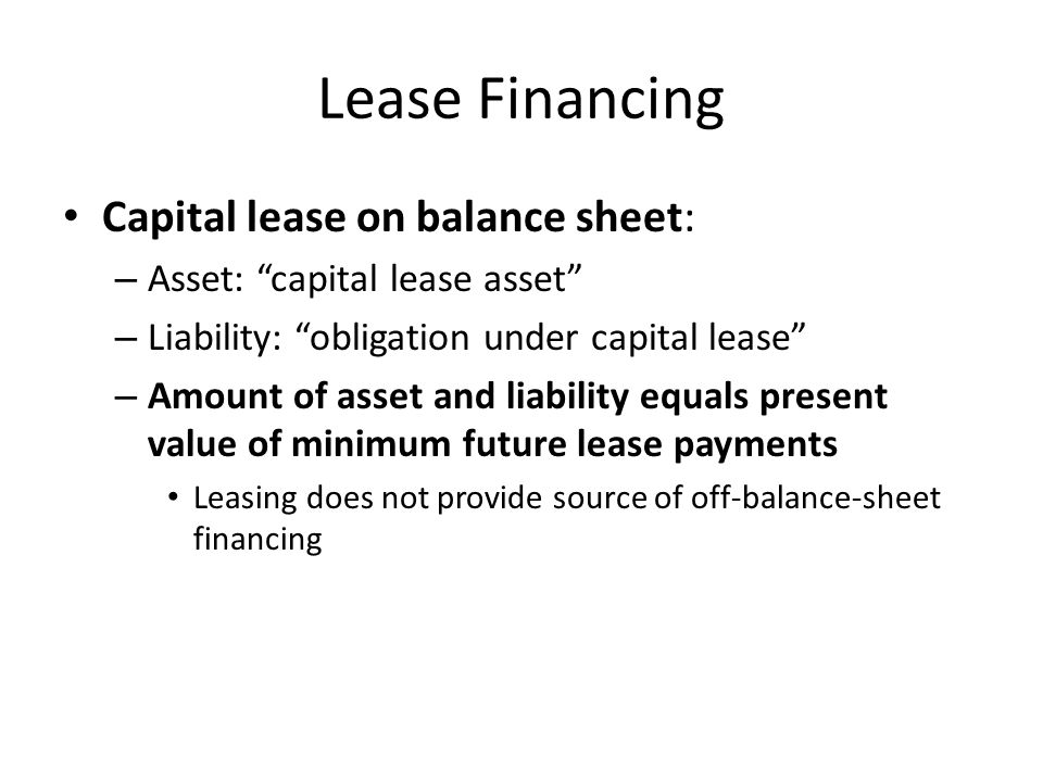 Lease Financing Capital lease on balance sheet: