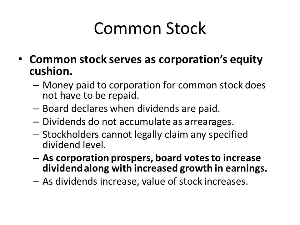 Common Stock Common stock serves as corporation's equity cushion.