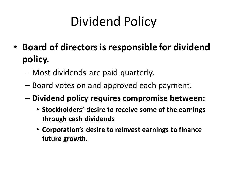 Dividend Policy Board of directors is responsible for dividend policy.