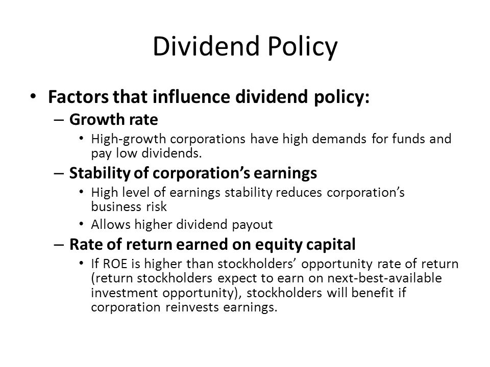 Dividend Policy Factors that influence dividend policy: Growth rate