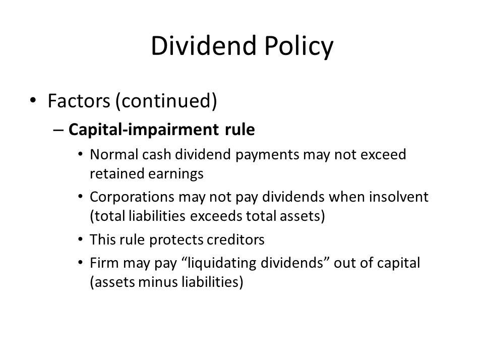Dividend Policy Factors (continued) Capital-impairment rule