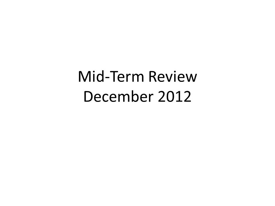 Mid-Term Review December 2012