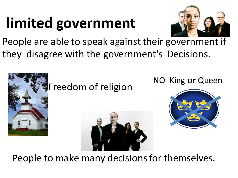 limited government People are able to speak against their government if they disagree with the government s Decisions.