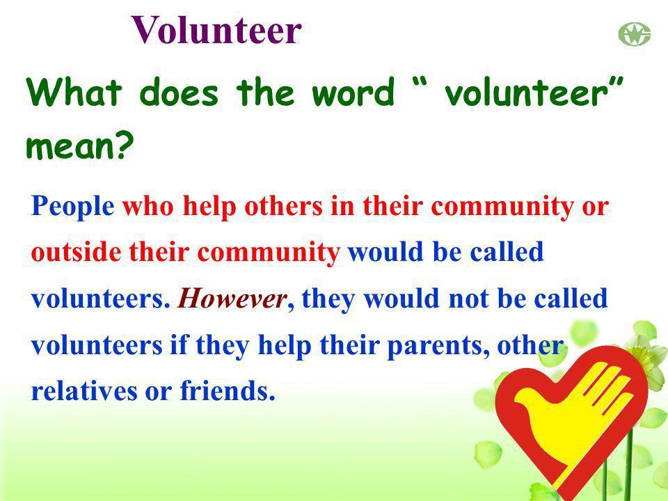 Volunteer What does the word volunteer mean