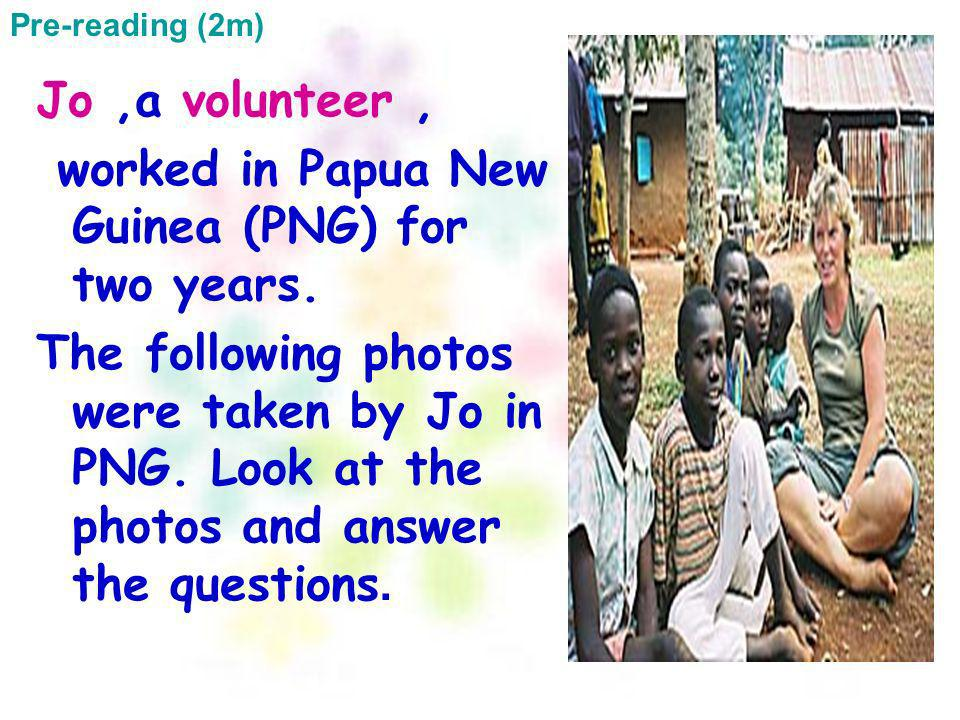 worked in Papua New Guinea (PNG) for two years.