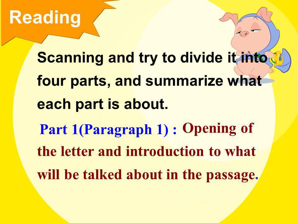Reading Scanning and try to divide it into four parts, and summarize what each part is about.