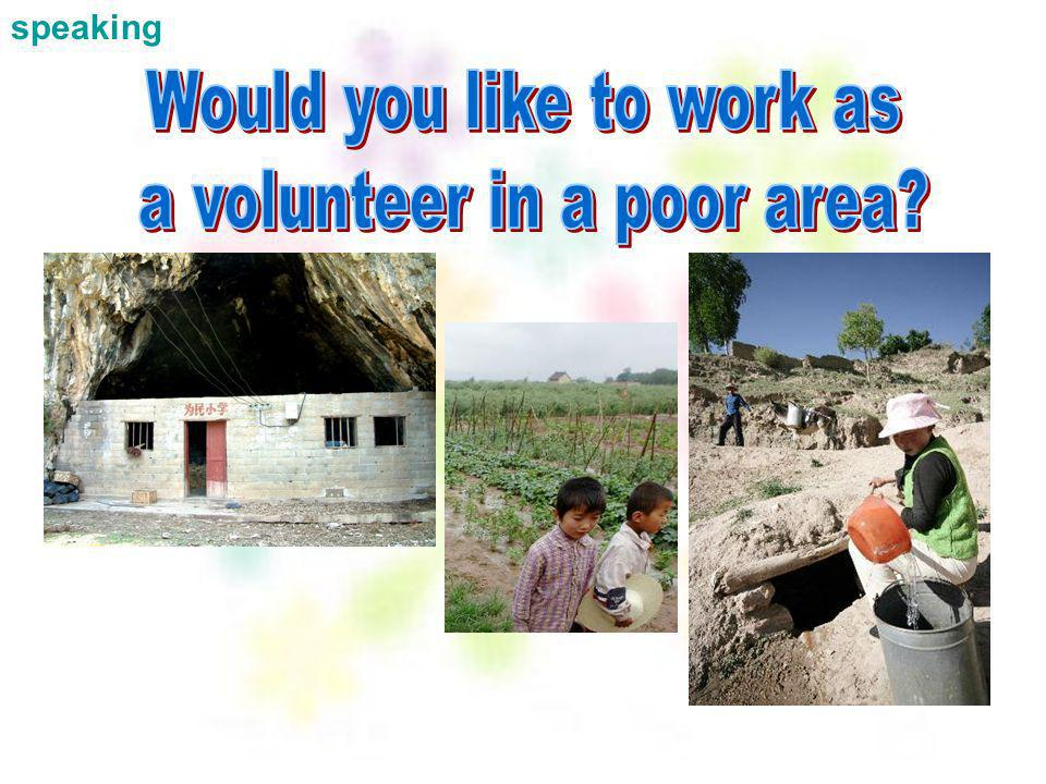 Would you like to work as a volunteer in a poor area