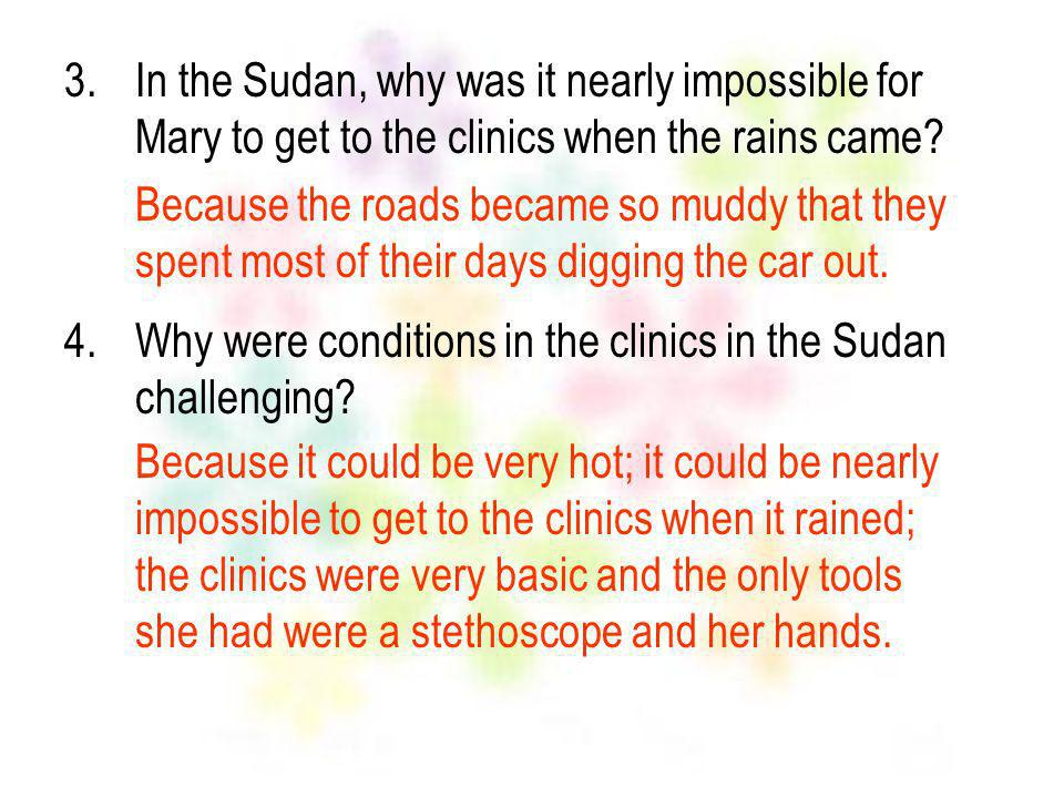 In the Sudan, why was it nearly impossible for Mary to get to the clinics when the rains came