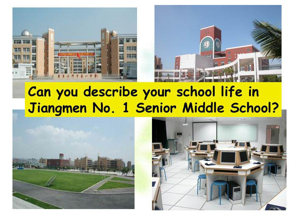 Can you describe your school life in Jiangmen No