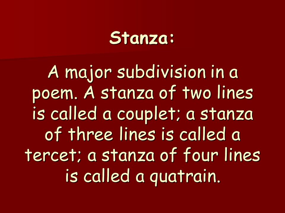 Stanza: A major subdivision in a poem