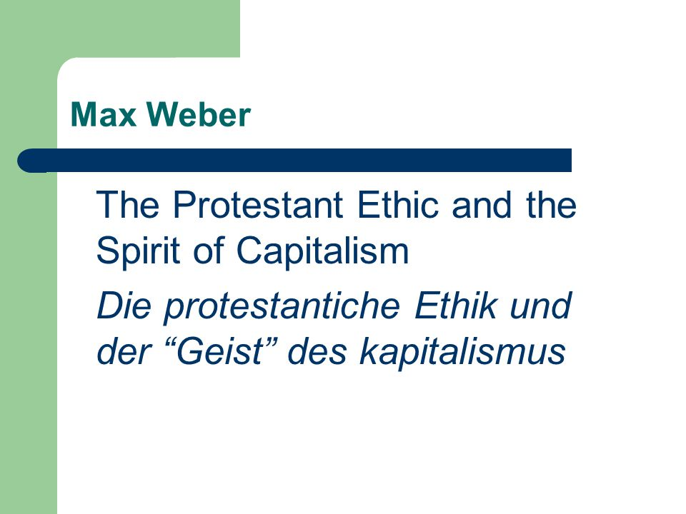 Die protestantiche Ethik und der Geist des kapitalismus
