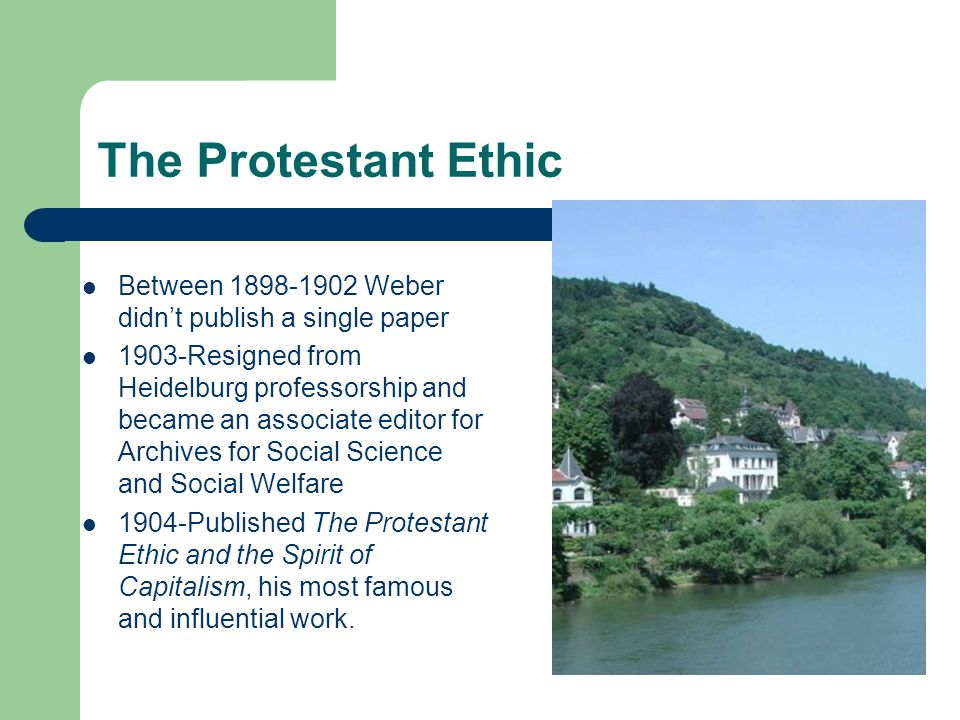 The Protestant Ethic Between Weber didn't publish a single paper.