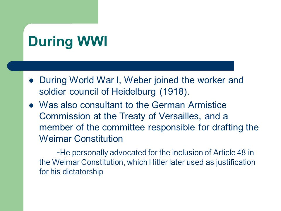 During WWI During World War I, Weber joined the worker and soldier council of Heidelburg (1918).