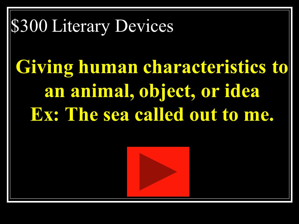 Giving human characteristics to an animal, object, or idea
