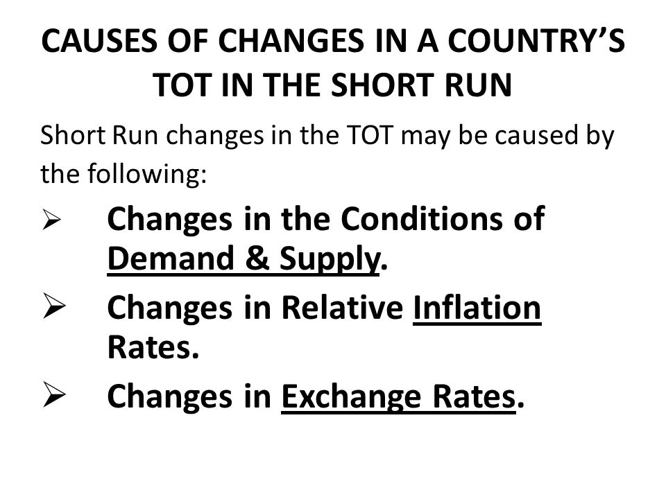 CAUSES OF CHANGES IN A COUNTRY'S TOT IN THE SHORT RUN