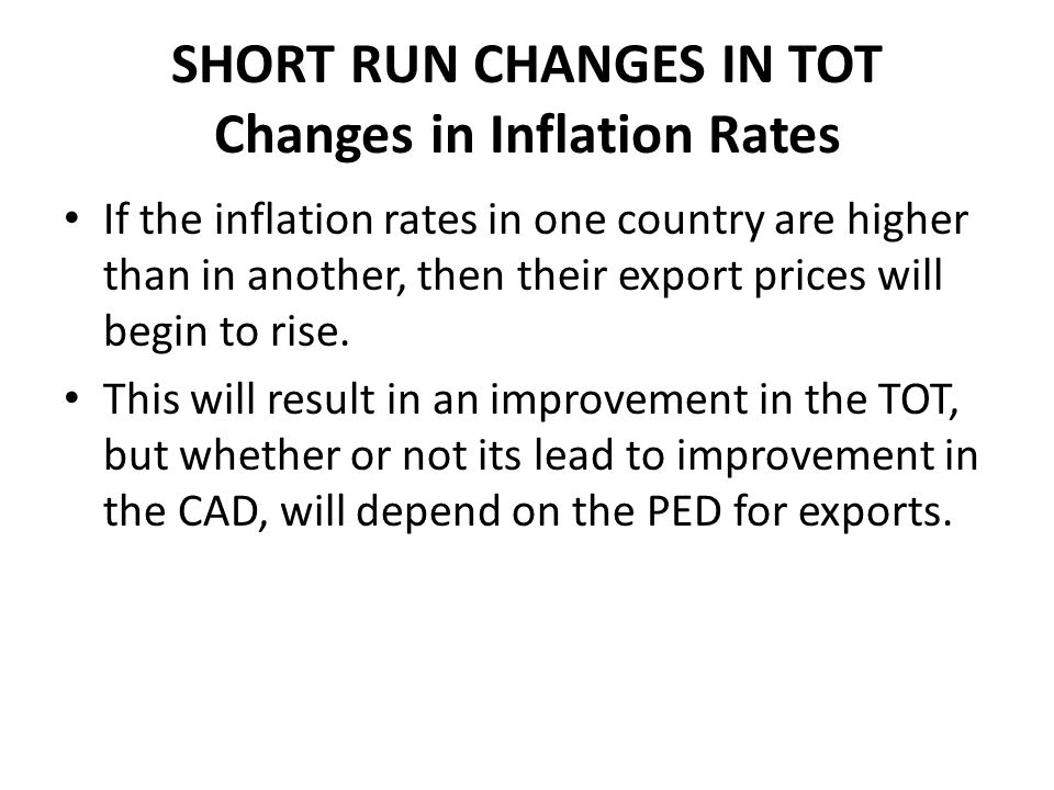 SHORT RUN CHANGES IN TOT Changes in Inflation Rates