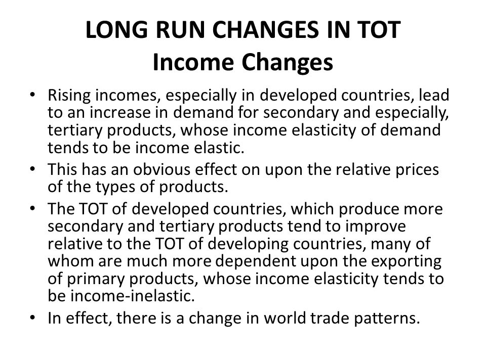 LONG RUN CHANGES IN TOT Income Changes