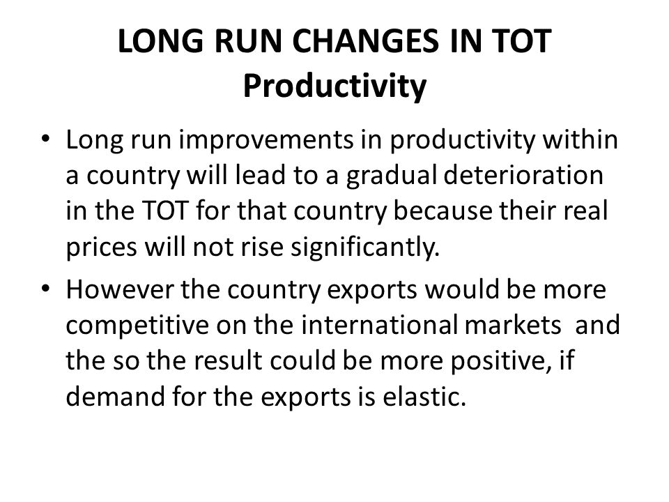 LONG RUN CHANGES IN TOT Productivity
